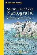 Cover-Bild zu Seidel, Wolfgang: Sternstunden der Kartografie