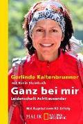Cover-Bild zu Kaltenbrunner, Gerlinde: Ganz bei mir