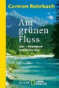 Cover-Bild zu Rohrbach, Carmen: Am grünen Fluss