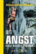 Cover-Bild zu Huber, Alexander: Die Angst, dein bester Freund