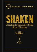 Cover-Bild zu Fleming, Ian: Shaken: Drinking with James Bond and Ian Fleming, the Official Cocktail Book