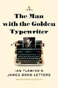 Cover-Bild zu Fleming, Fergus (Hrsg.): The Man with the Golden Typewriter: Ian Fleming's James Bond Letters