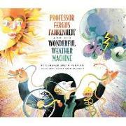 Cover-Bild zu Groth-fleming: Professor Fergus Fahrenheit and His Wonderful Weat