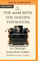 Cover-Bild zu Fleming, Ian: The Man with the Golden Typewriter: Ian Fleming's James Bond Letters