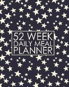 Cover-Bild zu Press, New Nomads: 52 Week Daily Meal Planner: Crazy Stars Meal Planner Helps Plan and Prepare Tasty Meals for Your Family. with Recipe Lists and Budget Tracker to K