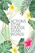 Cover-Bild zu Press, New Nomads: Actions Speak Louder Than Words - Undated Planner: Tropical Flowers Make This Undated Calendar Perfect for Home, School or Office