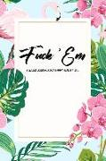 Cover-Bild zu Press, New Nomads: Fuck 'em - A Guided Journal for a Happy Healthy Life: An Irreverent Tropical Flamingo Theme Prompted Notebook to Practice Mindful Self-Care - While Te