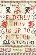 Cover-Bild zu An Elderly Lady Is Up to No Good (eBook) von Tursten, Helene