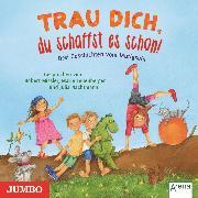 Cover-Bild zu Trau dich, du schaffst es schon! (Audio Download) von Langreuter, Jutta