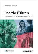 Cover-Bild zu Positiv führen von Hunziker, Alexander W.