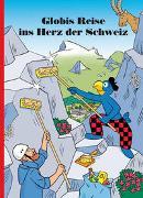 Cover-Bild zu Lendenmann, Jürg: Globis Reise ins Herz der Schweiz