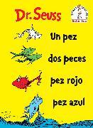 Cover-Bild zu Un Pez Dos Peces Pez Rojo Pez Azul (One Fish Two Fish Red Fish Blue Fish Spanish Edition) von Dr. Seuss