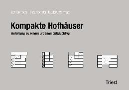 Cover-Bild zu Cremers, Jan: Kompakte Hofhäuser