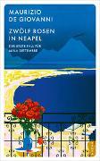 Cover-Bild zu Zwölf Rosen in Neapel von De Giovanni, Maurizio