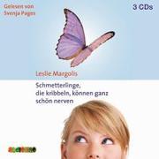 Cover-Bild zu Margolis, Leslie: Schmetterlinge, die kribbeln, können ganz schön nerven