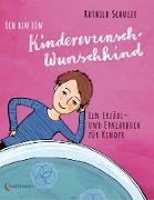 Cover-Bild zu Schulze, Ruthild: Ich bin ein Kinderwunsch-Wunschkind (eBook)