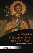 Cover-Bild zu Jungclaussen, Emmanuel (Hrsg.): Aufrichtige Erzählungen eines russischen Pilgers