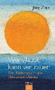 Cover-Bild zu Zink, Jörg: Wer glaubt, kann vertrauen (eBook)