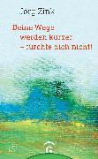 Cover-Bild zu Zink, Jörg: Deine Wege werden kürzer - fürchte dich nicht! (eBook)