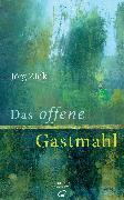 Cover-Bild zu Zink, Jörg: Das offene Gastmahl (eBook)