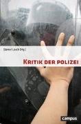 Cover-Bild zu Kritik der Polizei von Loick, Daniel (Hrsg.)