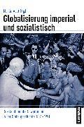 Cover-Bild zu Globalisierung imperial und sozialistisch (eBook) von Richers, Julia (Beitr.)