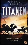 Cover-Bild zu TITANEN - Lasst die Rennen beginnen (eBook) von Scott, Victoria