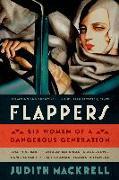 Cover-Bild zu Mackrell, Judith: Flappers: Six Women of a Dangerous Generation