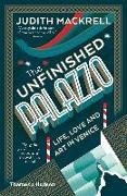 Cover-Bild zu Mackrell, Judith: The Unfinished Palazzo: Life, Love and Art in Venice