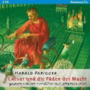 Cover-Bild zu Parigger, Harald: Caesar und die Fäden der Macht (Audio Download)
