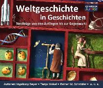 Cover-Bild zu Schröder, Rainer M.: Weltgeschichte in Geschichten (Audio Download)