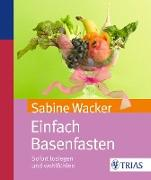 Cover-Bild zu Einfach Basenfasten (eBook) von Wacker, Sabine