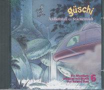 Cover-Bild zu Güschi 06. Ärdkristall & Stärnestoub
