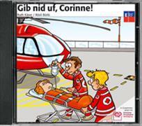 Cover-Bild zu Gib nid uf, Corinne!, CD