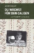 Cover-Bild zu Konecny, Jaromir: Du wächst für den Galgen (eBook)