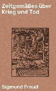 Cover-Bild zu Freud, Sigmund: Zeitgemäßes über Krieg und Tod (eBook)