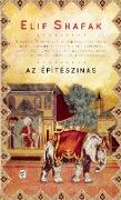 Cover-Bild zu Shafak, Elif: Az építészinas (eBook)