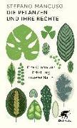 Cover-Bild zu Die Pflanzen und ihre Rechte von Mancuso, Stefano