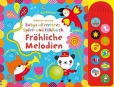 Cover-Bild zu Watt, Fiona: Babys allererstes Spiel- und Fühlbuch: Fröhliche Melodien