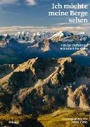 Cover-Bild zu Ich möchte meine Berge sehen von Ebner, Franz (Hrsg.)