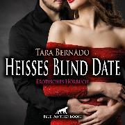 Cover-Bild zu Heißes Blind Date / Erotische Geschichte (Audio Download) von Bernado, Tara