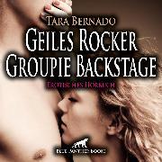 Cover-Bild zu Geiles Rocker Groupie Backstage / Erotische Geschichte (Audio Download) von Bernado, Tara