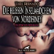 Cover-Bild zu Die heißen Inselmädchen von Norderney / Erotische Geschichte (Audio Download) von Bernado, Tara