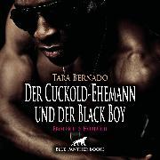 Cover-Bild zu Der Cuckold-Ehemann und der Black Boy / Erotische Geschichte (Audio Download) von Bernado, Tara
