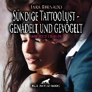 Cover-Bild zu Sündige TattooLust - genadelt und gevögelt / Erotische Geschichte (Audio Download) von Bernado, Tara