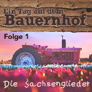 Cover-Bild zu Ein Tag auf dem Bauernhof (Audio Download) von Sachsenglieder, Die