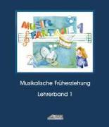 Cover-Bild zu Schuh, Karin: Musik Fantasie - Lehrerband 1 (Praxishandbuch)