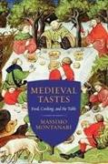 Cover-Bild zu Montanari, Massimo: MEDIEVAL TASTES