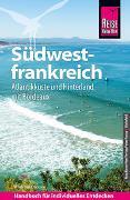 Cover-Bild zu Drouve, Andreas: Reise Know-How Reiseführer Südwestfrankreich - Atlantikküste und Hinterland (mit Bordeaux)