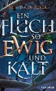 Cover-Bild zu Kemmerer, Brigid: Ein Fluch so ewig und kalt